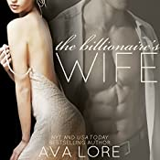 The Billionaire's Wife: The Complete Collection | [Ava Lore]
