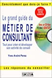 echange, troc André Yves Perez - Le grand guide du métier de consultant (avec CD-Rom)