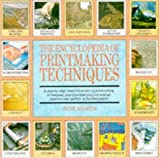 The Encyclopedia of Printmaking Techniques: A Step-by-step Visual Directory of Printmaking Techniques, Plus Practical Projects and an Inspirational Gallery of Finished Prints (0747278067) by Martin, Judy