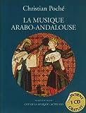 echange, troc Christian Poche - La musique arabo-andalouse (nouvelle édition) +1cd