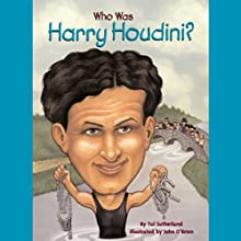 Who Was Harry Houdini? (       UNABRIDGED) by Tui Sutherland Narrated by Kevin Pariseau