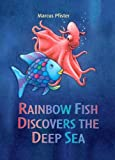 Rainbow Fish Discovers the Deep Sea (Rainbow Fish (North-South Books))