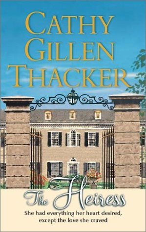 Heiress, CATHY GILLEN THACKER