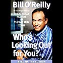 Who's Looking Out for You? Audiobook by Bill O'Reilly Narrated by Bill O'Reilly
