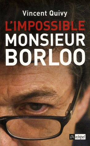L'impossible monsieur Borloo (French Edition)
