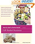 How to Start a Home-Based Gift Basket...