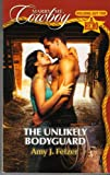 The Unlikely Bodyguard (Marry Me, Cowboy: Holding Out for a Hero #24) (0373653336) by Amy J. Fetzer