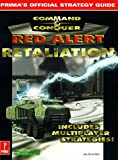 J. Bell Command and Conquer: Red Alert Retaliation (Prima's Official Strategy Guide): Retaliation Strategy Guide
