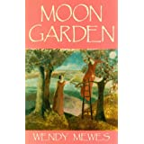 The Moon Gardenby Wendy Mewes