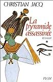 echange, troc Christian Jacq - Le Juge d'Egypte, tome 1 : La Pyramide assassinée