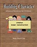 Building Character (personal devotions for children)