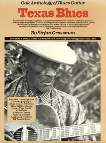 Oak Anthology of Blues Guitar: Texas Blues Guitar (Paperback) by Stefan Grossman