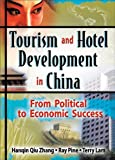 img - for Tourism and Hotel Development in China: From Political to Economic Success book / textbook / text book