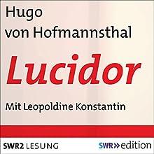 Lucidor Hörbuch von Hugo von Hofmannsthal Gesprochen von: Leopoldine Konstantin