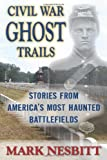 img - for Civil War Ghost Trails: Stories from America's Most Haunted Battlefields book / textbook / text book