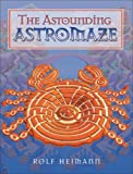 The Astounding Astromaze (1877003204) by Heimann, Rolf
