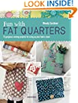 Fun with Fat Quarters: 15 Gorgeous Se...