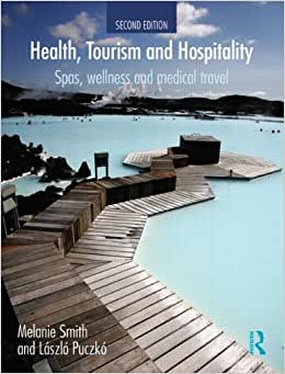 Health, Tourism And Hospitality: Spas, Wellness And Medical Travel