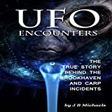 UFO Encounters: The True Story Behind The Brookhaven And Carp Incidents