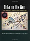 img - for Data on the Web: From Relations to Semistructured Data and XML (The Morgan Kaufmann Series in Data Management Systems) 1st Edition by Abiteboul, Serge; Buneman, Peter; Suciu, Dan published by Morgan Kaufmann book / textbook / text book