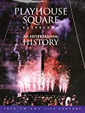 img - for PLAYHOUSE SQUARE, CLEVELAND: An Entertaining History. 1810 book / textbook / text book