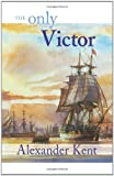 The Only Victor (0935526749) by Kent, Alexander