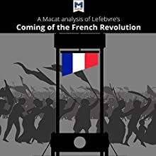 A Macat Analysis of Georges Lefebvre's The Coming of the French Revolution Audiobook by Tom Stammers Narrated by  Macat.com