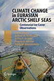 img - for Climate Change in Eurasian Arctic Shelf Seas: Centennial Ice Cover Observations (Springer Praxis Books) by Ivan E. Frolov (2009-08-12) book / textbook / text book