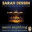 Saint Anything Audiobook by Sarah Dessen Narrated by Taylor Meskimen