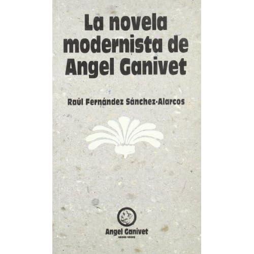La novela modernista de Angel Ganivet (Spanish Edition)
