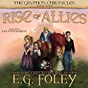 Rise of Allies: The Gryphon Chronicles, Book 4 (       UNABRIDGED) by E.G. Foley Narrated by Jamie du Pont MacKenzie