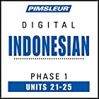 Indonesian Phase 1, Unit 21-25: Learn to Speak and Understand Indonesian with Pimsleur Language Programs Hörbuch von  Pimsleur Gesprochen von:  Pimsleur