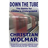 Down The Tube: The Battle for London's Undergroundby Christian Wolmar
