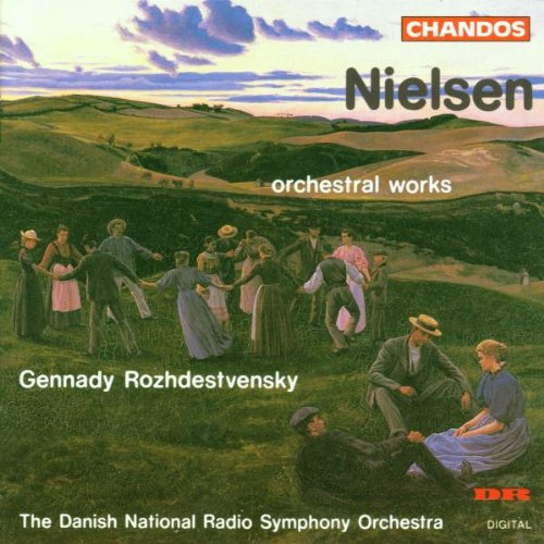 Nielsen: Orchestral Works - Gennady Rozhdestvensky / The Danish National Radio Symphony Orchestra