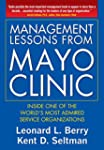 Management Lessons from Mayo Clinic:...