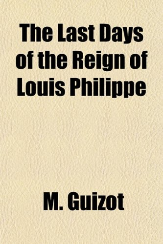 The last days of the reign of Louis Philippe