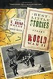Best Little Stories from World War II, 2E: More than 100 true stories