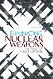 img - for Eliminating Nuclear Weapons: The Role of the Missile Defense book / textbook / text book