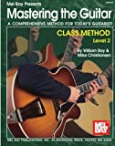 img - for Mel Bay Mastering the Guitar Class Method Level 2 (Mastering the Guitar) book / textbook / text book