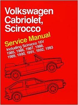 Volkswagen Cabriolet, Scirocco Service Manual: 1985, 1986 ...