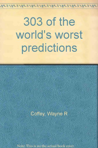 303 of the world's worst predictions
