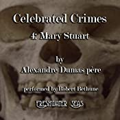 Mary Stuart: Celebrated Crimes, Book 4 | Alexandre Dumas
