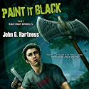 Paint it Black: The Black Knight Chronicles 4 Audiobook by John G. Hartness Narrated by Nick J. Russo