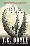 The Tortilla Curtain [Paperback] [1996] T. Coraghessan Boyle