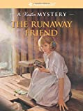 The Runaway Friend: A Kirsten Mystery (American Girl Mysteries)