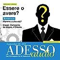ADESSO Audio - Verbi ausiliari: Essere o avere. 9/2011: Italienisch lernen Audio - Haben oder sein Hörbuch von  div. Gesprochen von:  div.