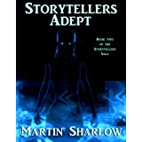 Storytellers: Adept (Storytellers Saga Book 2) ~ Martin C Sharlow