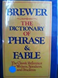 The Dictionary of Phrase and Fable, Giving the Derivation, Source, or Origin of Common Phrases, Allusions, and Words That Have a Tale to Tell (0517259214) by Brewer, Ebenezer Cobham