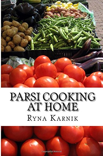 Parsi Cooking at Home by Ryna Karnik