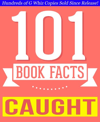 G Whiz - Caught- 101 Amazing Facts You Didn't Know: Fun Facts and Trivia Tidbits Quiz Game Books (GWhizBooks.com)